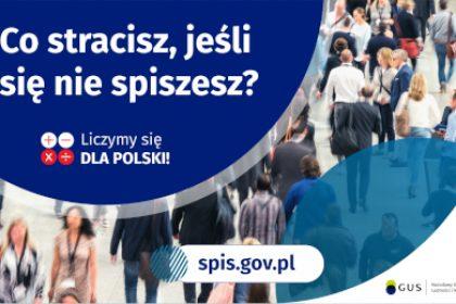 Na grafice jest napis: Co stracisz, jeśli się nie spiszesz? Poniżej umieszczone są cztery małe koła ze znakami dodawania, odejmowania, mnożenia i dzielenia, obok nich napis: Liczymy się dla Polski! Na dole grafiki jest adres strony internetowej: spis.gov.pl. Obok umieszczony jest logotyp spisu: dwa nachodzące na siebie pionowo koła, GUS, pionowa kreska, Narodowy Spis Powszechny Ludności i Mieszkań 2021.